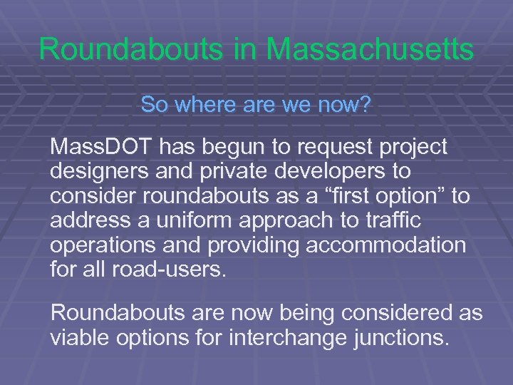 Roundabouts in Massachusetts So where are we now? Mass. DOT has begun to request