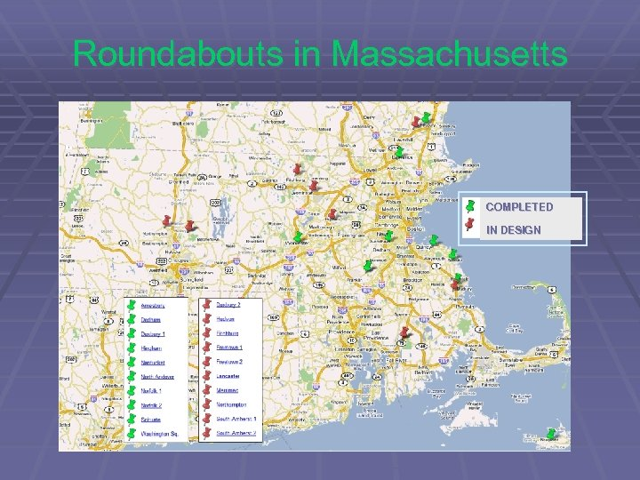 Roundabouts in Massachusetts COMPLETED IN DESIGN