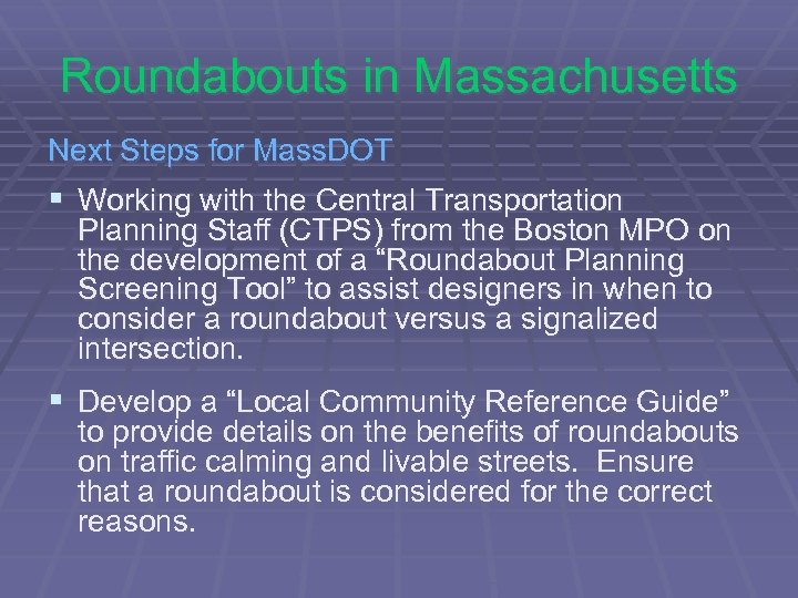 Roundabouts in Massachusetts Next Steps for Mass. DOT § Working with the Central Transportation