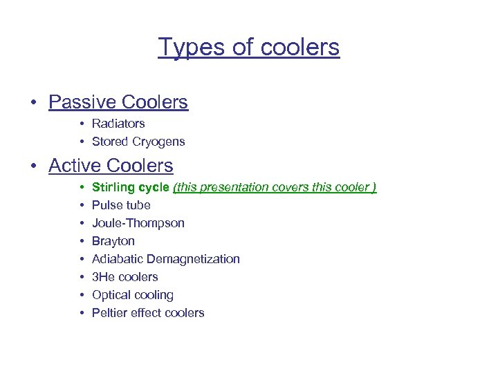 Types of coolers • Passive Coolers • Radiators • Stored Cryogens • Active Coolers