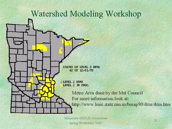 Watershed Modeling Workshop Metro Area done by the Met Council For more information look
