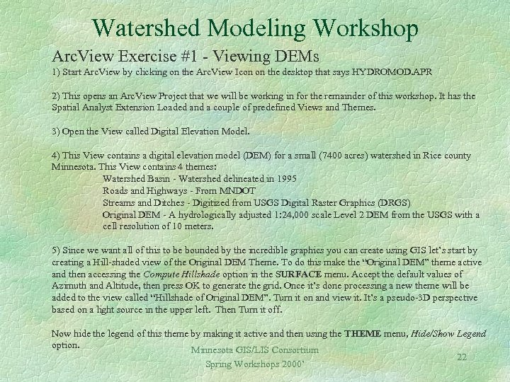 Watershed Modeling Workshop Arc. View Exercise #1 - Viewing DEMs 1) Start Arc. View