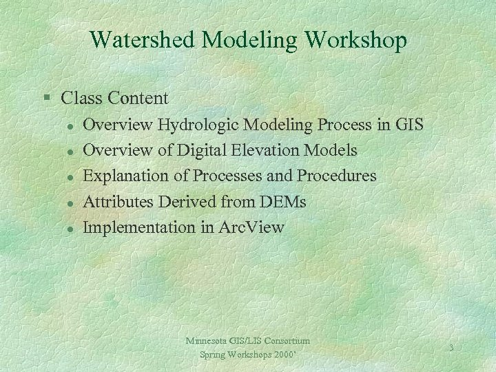 Watershed Modeling Workshop § Class Content l l l Overview Hydrologic Modeling Process in