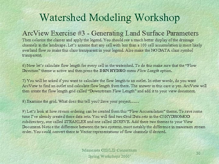 Watershed Modeling Workshop Arc. View Exercise #3 - Generating Land Surface Parameters Then colorize