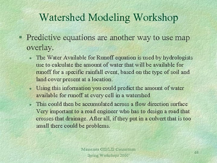 Watershed Modeling Workshop § Predictive equations are another way to use map overlay. l