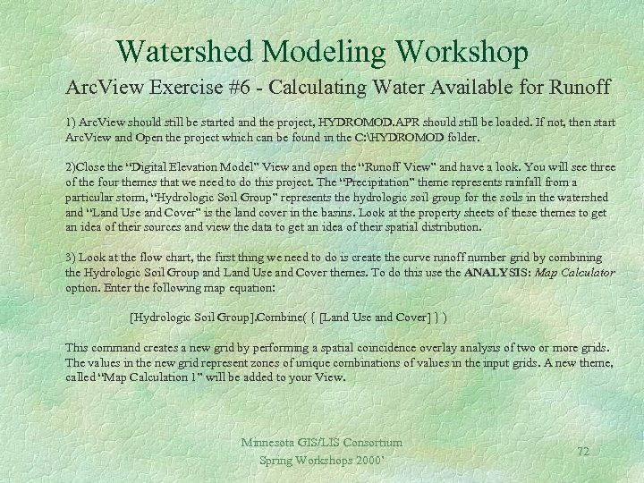 Watershed Modeling Workshop Arc. View Exercise #6 - Calculating Water Available for Runoff 1)