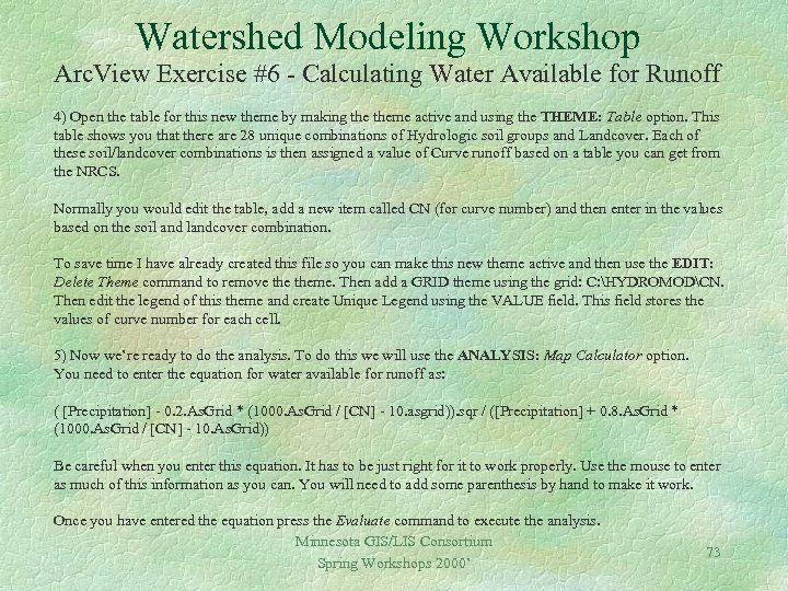 Watershed Modeling Workshop Arc. View Exercise #6 - Calculating Water Available for Runoff 4)
