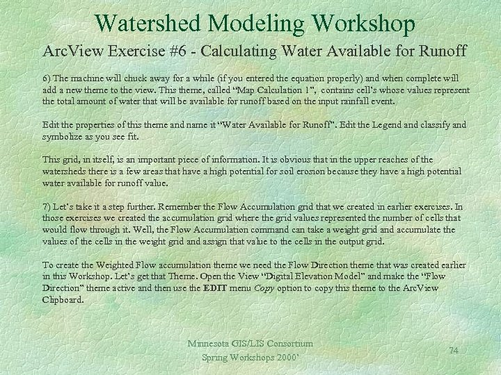 Watershed Modeling Workshop Arc. View Exercise #6 - Calculating Water Available for Runoff 6)