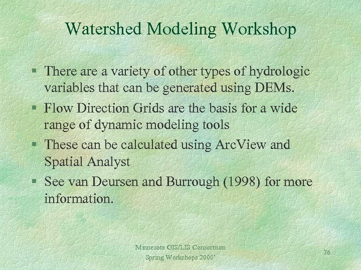 Watershed Modeling Workshop § There a variety of other types of hydrologic variables that