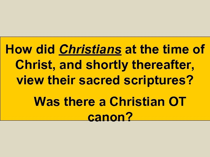 How did Christians at the time of Christ, and shortly thereafter, view their sacred