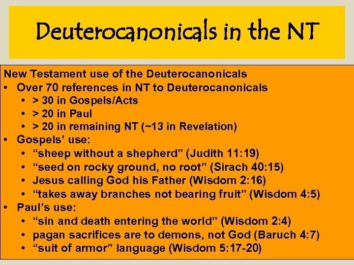 Deuterocanonicals in the NT New Testament use of the Deuterocanonicals • Over 70 references