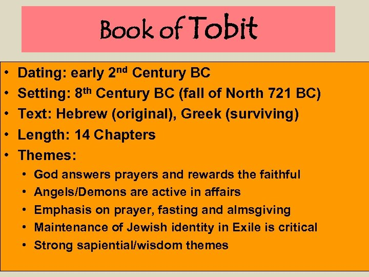 Book of Tobit • • • Dating: early 2 nd Century BC Setting: 8