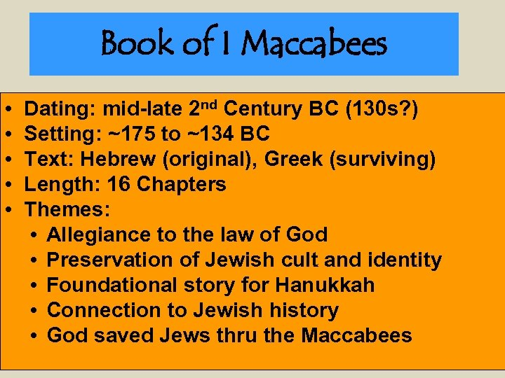 Book of I Maccabees • • • Dating: mid-late 2 nd Century BC (130