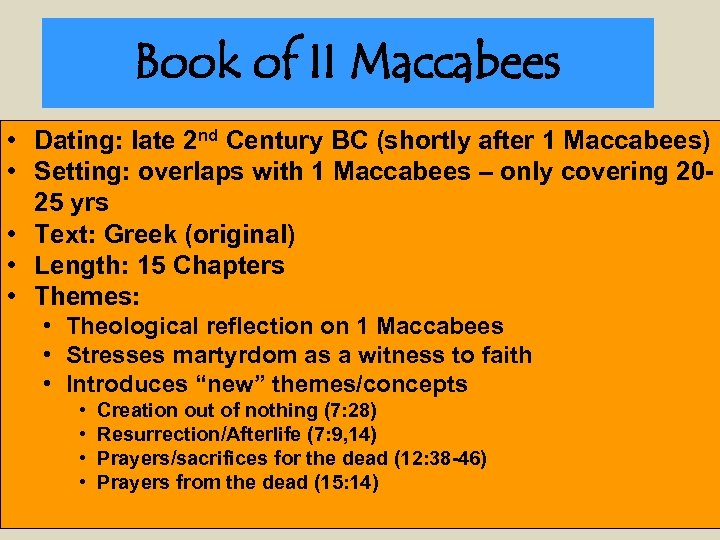 Book of II Maccabees • Dating: late 2 nd Century BC (shortly after 1
