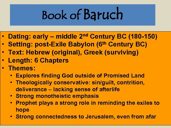 Book of Baruch • • • Dating: early – middle 2 nd Century BC