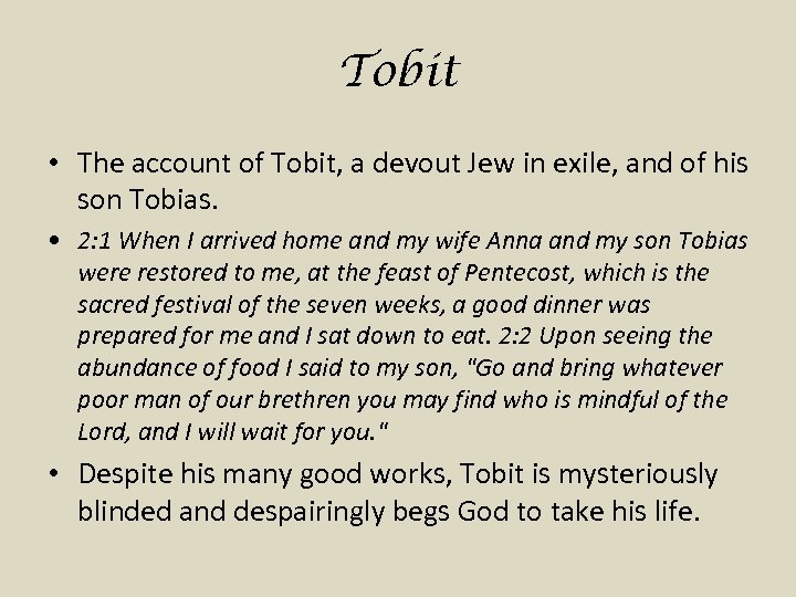 Tobit • The account of Tobit, a devout Jew in exile, and of his
