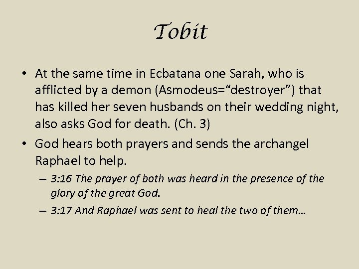 Tobit • At the same time in Ecbatana one Sarah, who is afflicted by