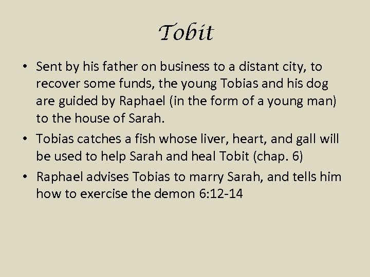 Tobit • Sent by his father on business to a distant city, to recover