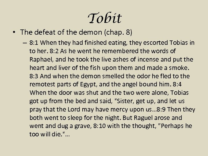Tobit • The defeat of the demon (chap. 8) – 8: 1 When they