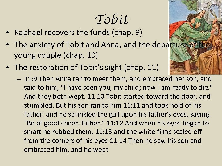 Tobit • Raphael recovers the funds (chap. 9) • The anxiety of Tobit and