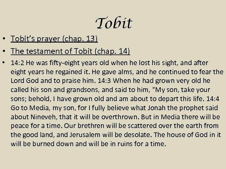 Tobit • Tobit's prayer (chap. 13) • The testament of Tobit (chap. 14) •