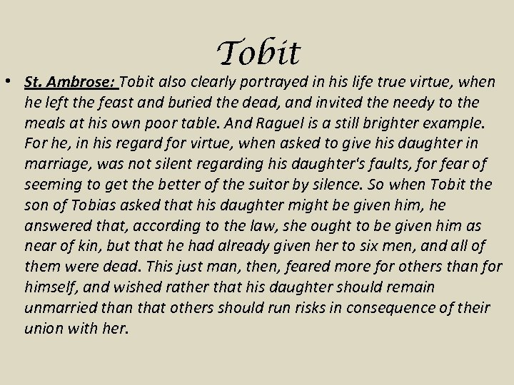 Tobit • St. Ambrose: Tobit also clearly portrayed in his life true virtue, when