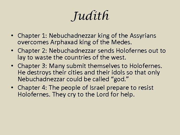 Judith • Chapter 1: Nebuchadnezzar king of the Assyrians overcomes Arphaxad king of the