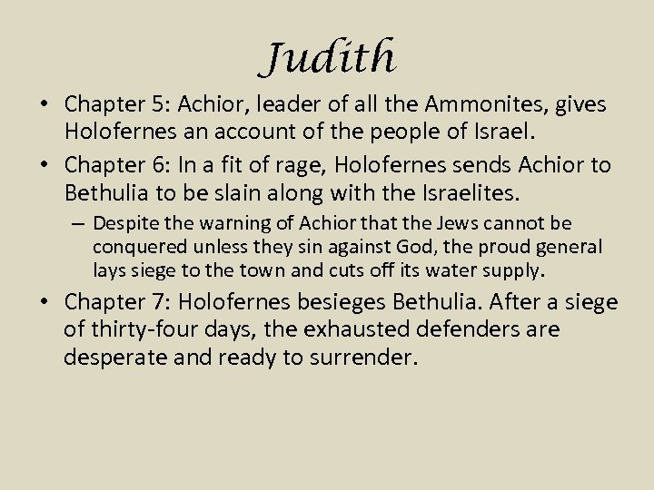 Judith • Chapter 5: Achior, leader of all the Ammonites, gives Holofernes an account