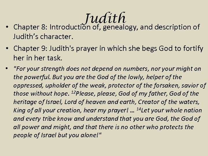 Judith • Chapter 8: Introduction of, genealogy, and description of Judith's character. • Chapter