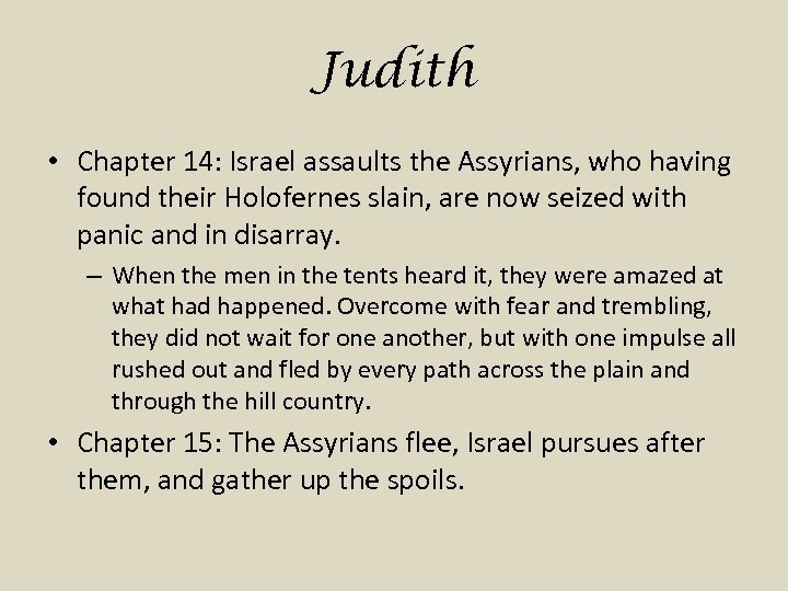 Judith • Chapter 14: Israel assaults the Assyrians, who having found their Holofernes slain,