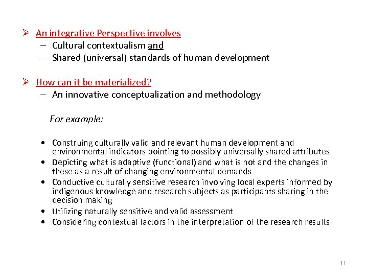 Ø An integrative Perspective involves – Cultural contextualism and – Shared (universal) standards of