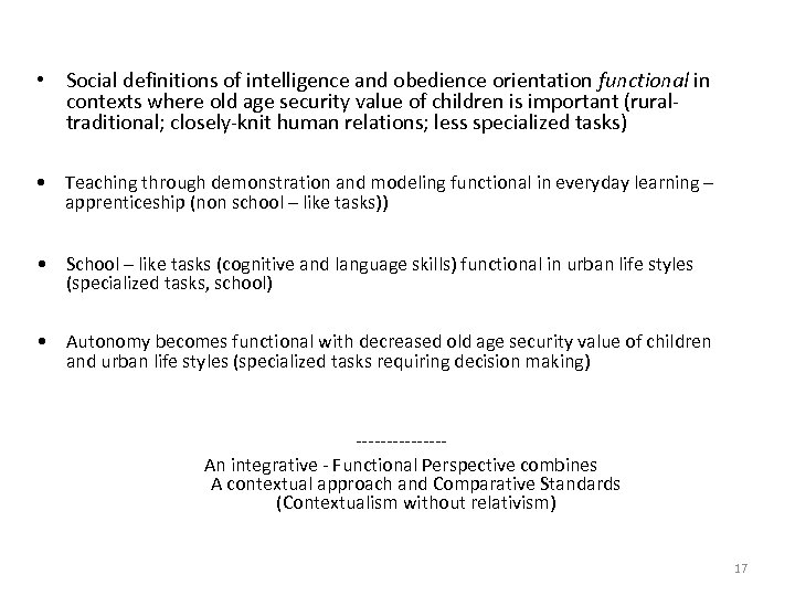 • Social definitions of intelligence and obedience orientation functional in contexts where old