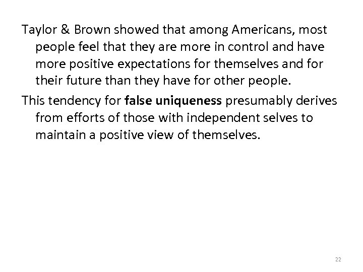 Taylor & Brown showed that among Americans, most people feel that they are more