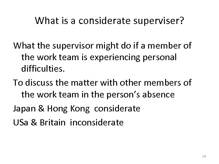 What is a considerate superviser? What the supervisor might do if a member of