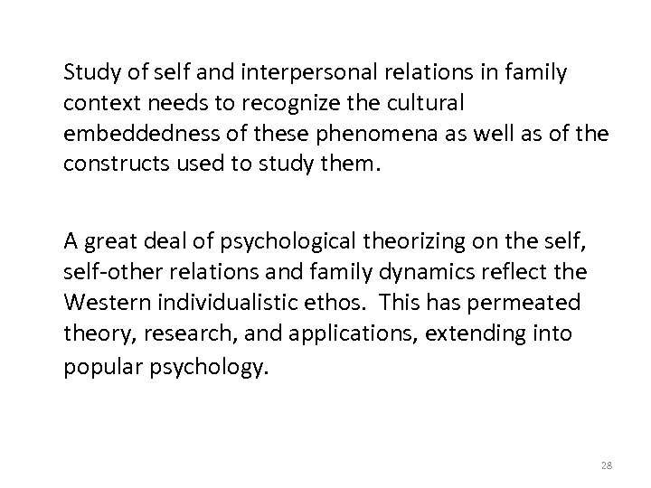 Study of self and interpersonal relations in family context needs to recognize the cultural