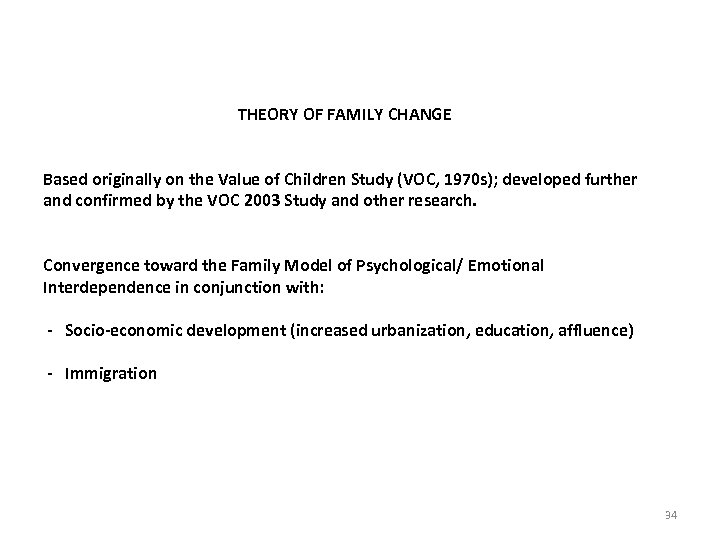 THEORY OF FAMILY CHANGE Based originally on the Value of Children Study (VOC, 1970