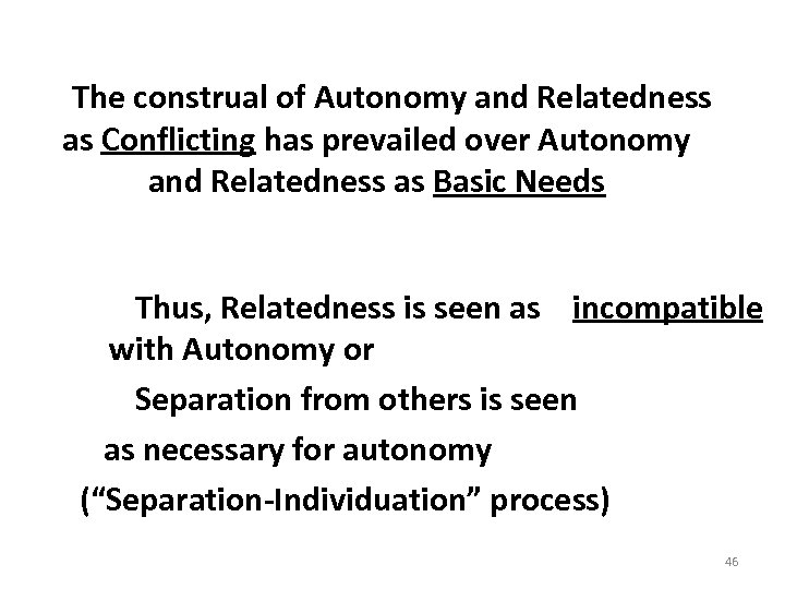 The construal of Autonomy and Relatedness as Conflicting has prevailed over Autonomy and
