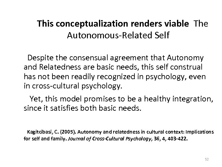 This conceptualization renders viable The Autonomous-Related Self Despite the consensual agreement that Autonomy