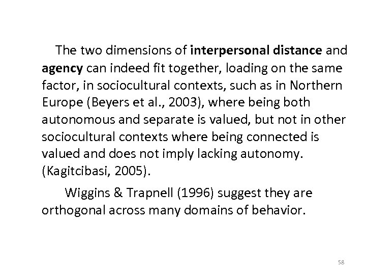 The two dimensions of interpersonal distance and agency can indeed fit together, loading