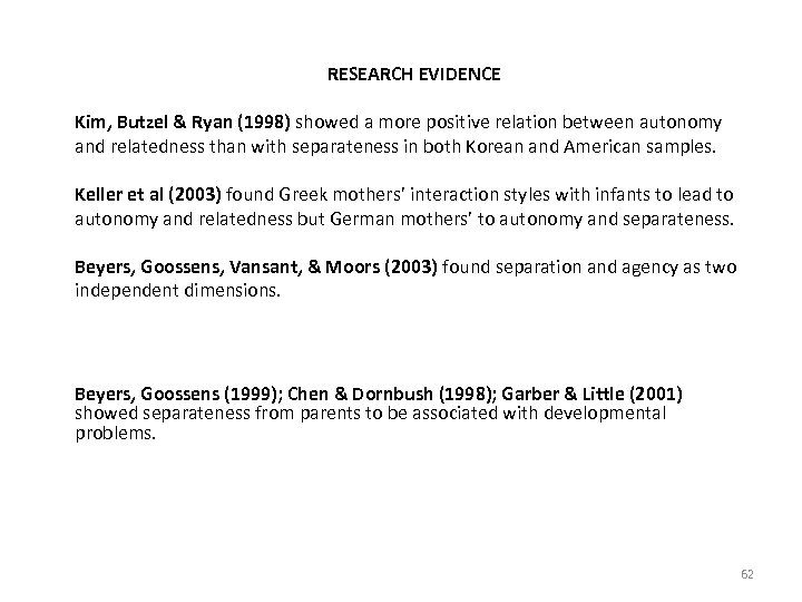 RESEARCH EVIDENCE Kim, Butzel & Ryan (1998) showed a more positive relation between autonomy