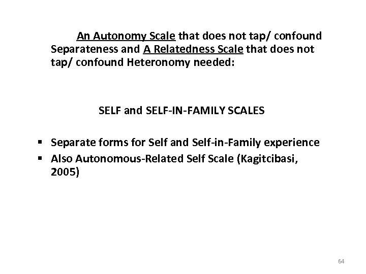An Autonomy Scale that does not tap/ confound Separateness and A Relatedness Scale