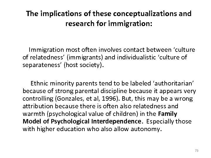 The implications of these conceptualizations and research for immigration: Immigration most often involves contact