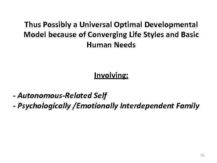 Thus Possibly a Universal Optimal Developmental Model because of Converging Life Styles and Basic