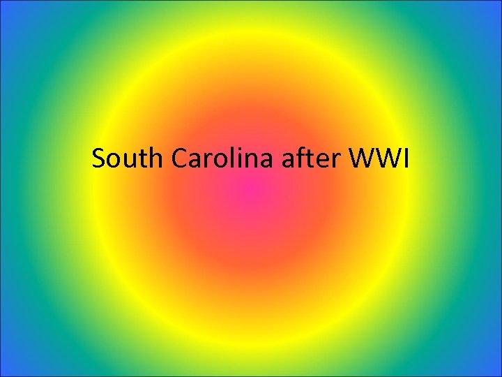 South Carolina after WWI