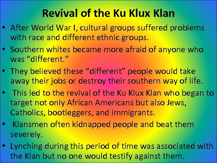 Revival of the Ku Klux Klan • After World War I, cultural groups suffered