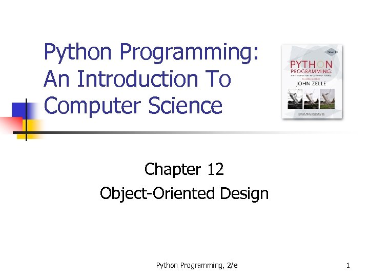 Python Programming: An Introduction To Computer Science Chapter 12 Object-Oriented Design Python Programming, 2/e