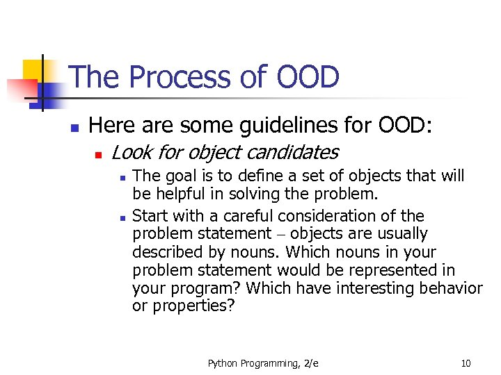 The Process of OOD n Here are some guidelines for OOD: n Look for