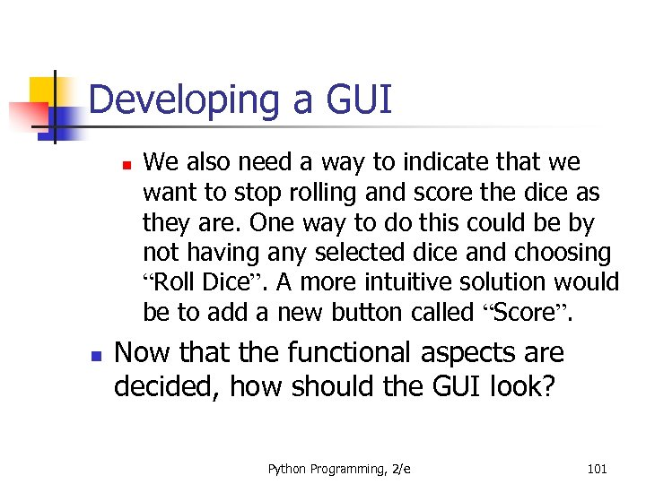 Developing a GUI n n We also need a way to indicate that we