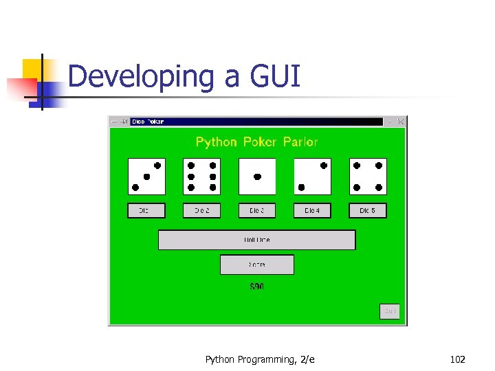 Developing a GUI Python Programming, 2/e 102