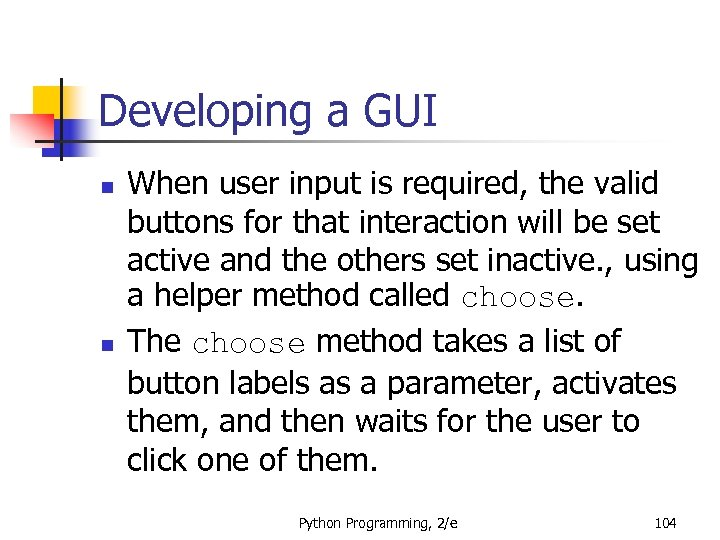 Developing a GUI n n When user input is required, the valid buttons for